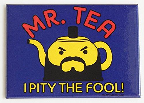 Mr Tea I Pity the Fool Novelty Refrigerator Magnet
