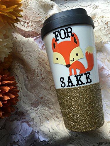 For Fox Sake Custom Travel Mug - Glitter Mug - Monogram Coffee Mug - Foxy Travel Mug - Fox Travel Mug - Personalized Coffee Travel Mug