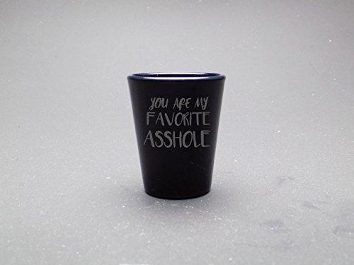 You Are My Favorite Asshole 175 Oz Black Shot Glass