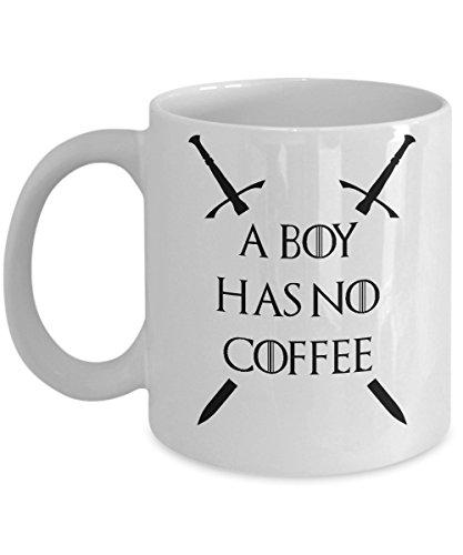 A Boy Has No Coffee Funny Novelty Acrylic Coffee Mug 11oz White Perfect Gift For GOT Fans
