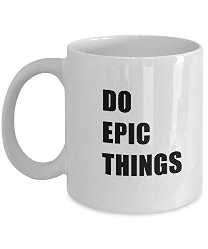 Do Epic Things White Novelty Acrylic Coffee Mug 11oz