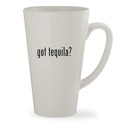 got tequila - 17oz White Sturdy Ceramic Latte Cup Mug
