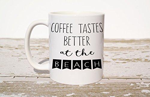 Coffee Tastes Better at the Beach Coffee Mug Beach Lover Life is better at the Beach Christmas Gift Christmas at the Beach