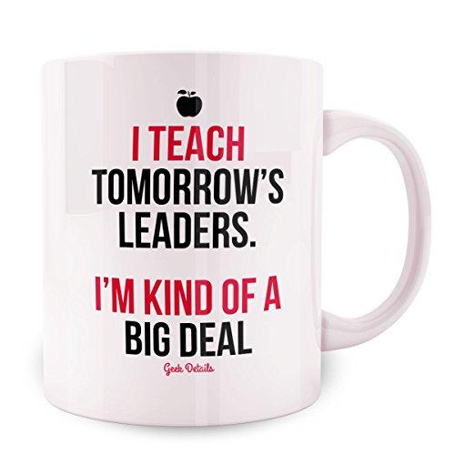 Geek Details Teacher themed Coffee Mug 11 Oz White I Teach Tomorrows Leaders