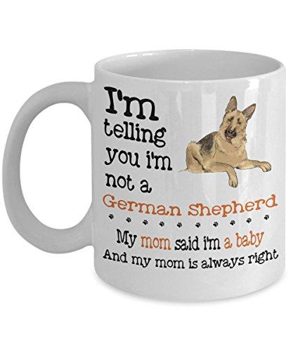 Kiwi Styles Funny Dog Mug - Im Telling You Im Not A German Shepherd My Mom Said Im A Baby Ceramic Coffee Mug Cup  Best New Year Birthday Christmas Gift For Dog Lover Dog Mom Dad - 11 Oz White