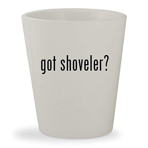 got shoveler - White Ceramic 15oz Shot Glass