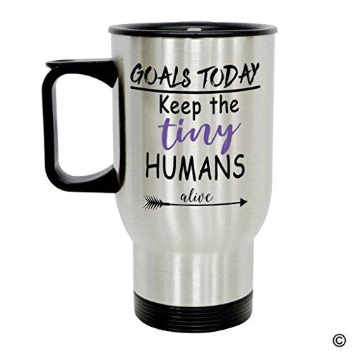 MsMr Personalized Travel Mug - Funny Quote Photo Mug - Goals Today Keep The Tiny Humans Alive 14 Ounce Stainless Steel Travel Mug CoffeeTeaMilk Mug