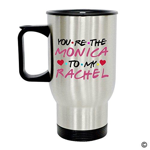MsMr Personalized Travel Mug - Funny Quote Photo Mug - Youre The Monica To My Rachel 14 Ounce Stainless Steel Travel Mug CoffeeTeaMilk Mug