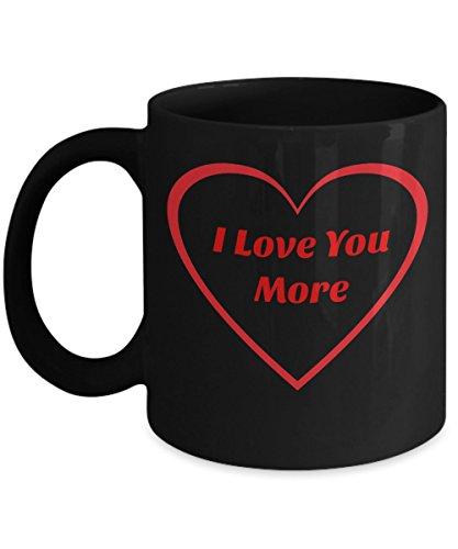 I Love You More Black and Red Coffee Mug - 11oz