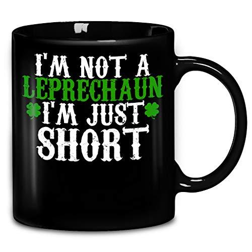 Im Not A Leprechaun Im Just Short Coffee Mug 11oz Ceramic Tea Cups