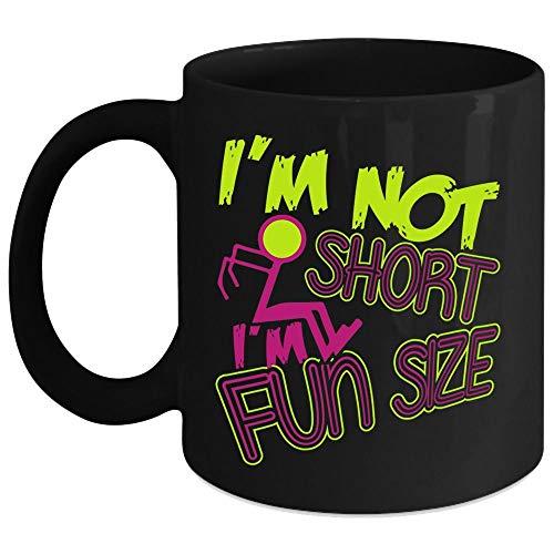 Im Not Short Coffee Mug Im Fun Size Coffee Cup Coffee Mug 15 Oz - Black