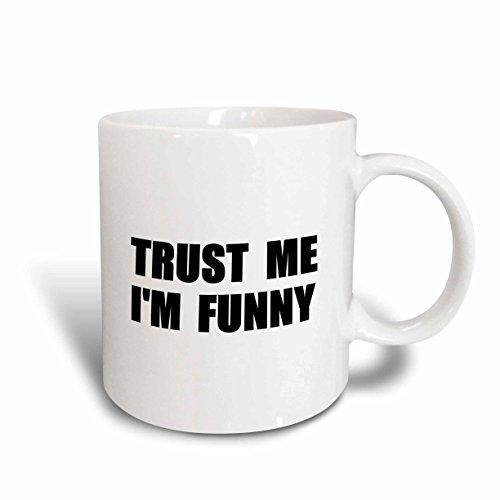 3dRose Trust Me Im Funny - for The Aspiring Comedian Or Comic Humor Humorous - Ceramic Mug 15-Ounce mug_195606_2