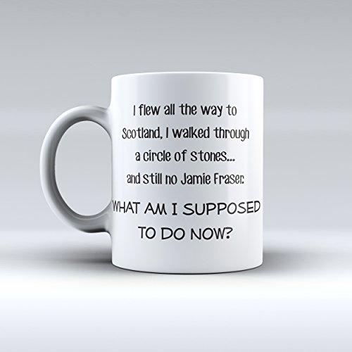 Quote Inspiration Outlander - Unique Coffee Mug - Gift - Custom Mug - White Mug - Funny - Coffee Mug - Coffee Cup - Art Mug - Coffee - This a Perfect Gift - Funny Mug