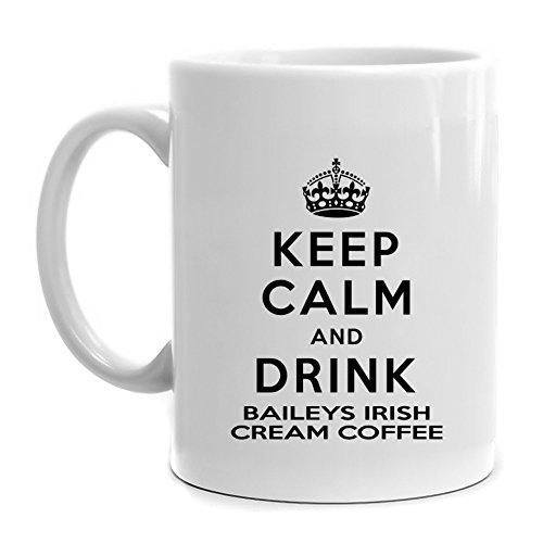 Eddany Keep calm and drink Baileys Irish Cream Coffee Mug