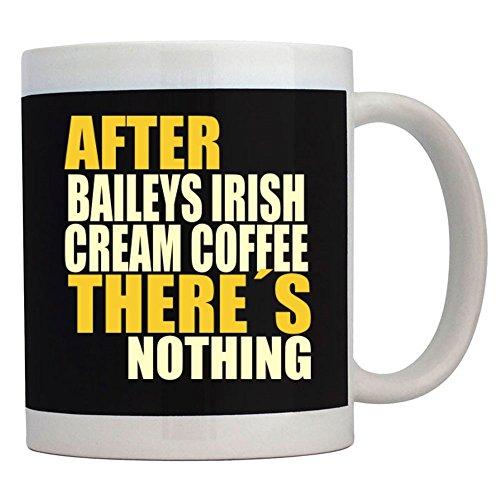 Teeburon After Baileys Irish Cream Coffee theres nothing Mug