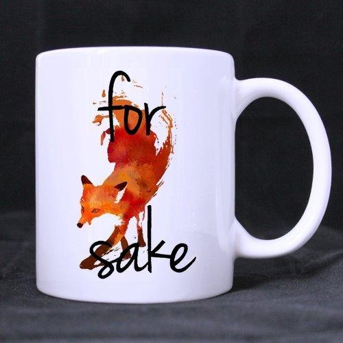 Popular gift For Fox Sake quote MugsCeramic Coffee Mugs 11oz two sides printed Mugs