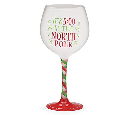 Burton and Burton Holiday Wine Glass Its 5 OClock at the North Pole 20 oz
