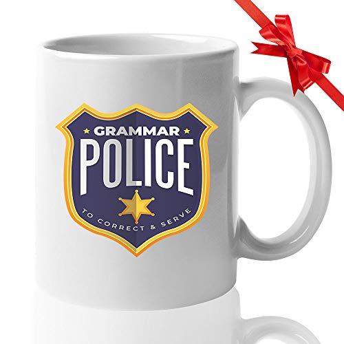 Grammar Police To Correct And Serve Badge - Funny Design Coffee Mug White Ceramic Tea Cup For english teacher friend writer