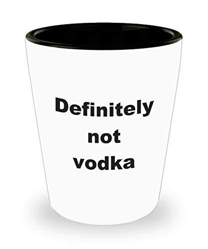 Vodka Shot Glass - Definitely Not Vodka - Gifts for Men or Women