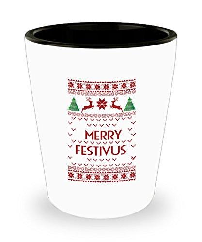 Merry Festivus Shot Glass Sayings - Funny Shot Glasses Funny Gifts