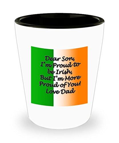 Irish Shot Glass - Dear Son Im Proud to be IRISH - Great Gift idea