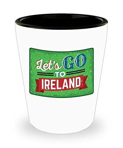 Lets Go To Ireland Irish Shot Glass