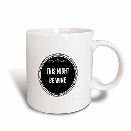 3dRose This Might Be Wine Ceramic Mug 11 oz White