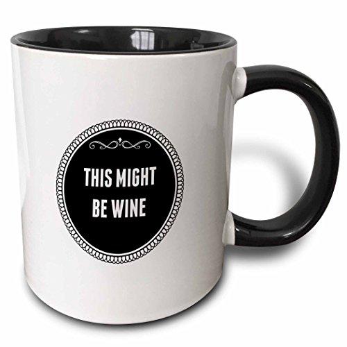 3dRose mug_202815_4 This Might be Wine Two Tone Black Mug 11 oz BlackWhite