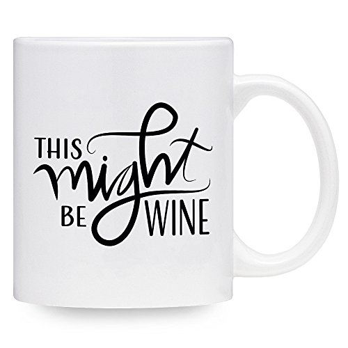 This Might Be Wine 11 Ounce Ceramic Coffee Mug