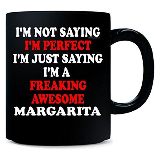 Im Perfect The Best Im A Freaking Awesome Margarita - Mug