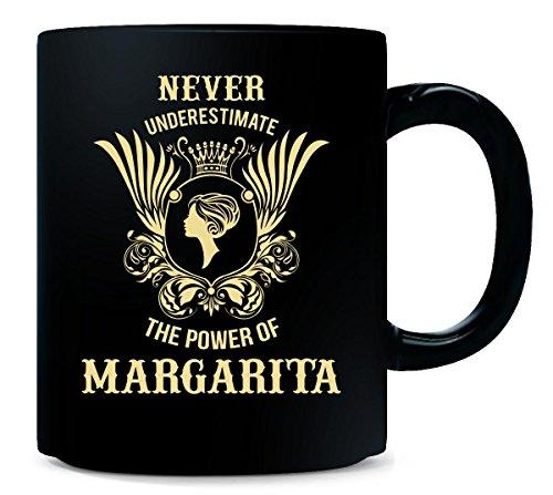 Never Underestimate The Power Of Margarita - Mug