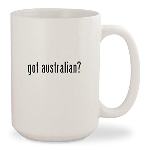 got australian - White 15oz Ceramic Coffee Mug Cup