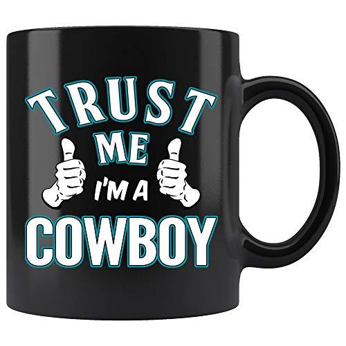 Cowboy Coffee Mug Trust Me Im A Cowboy Funny Gifts for Women Men 11 oz black