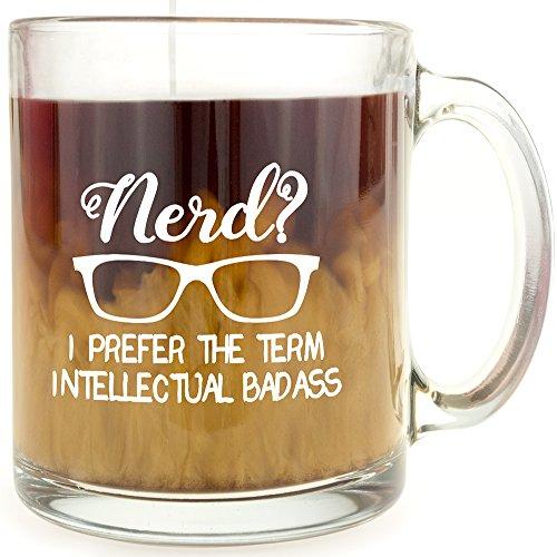Nerd I Prefer The Term Intellectual Badass - Glass Coffee Mug