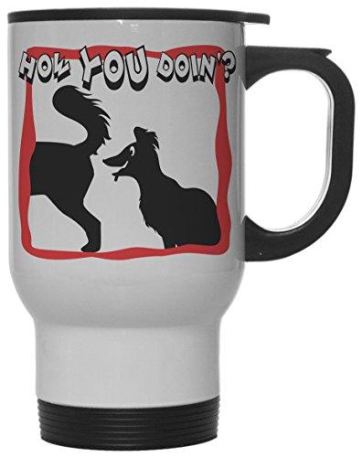 How You Doin Funny Dog Sniffing 12 oz Hot Cold Travel Mug