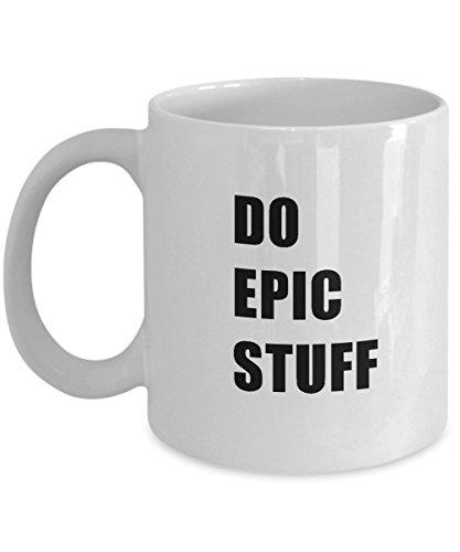 Do Epic Stuff White Novelty Acrylic Coffee Mug 11oz