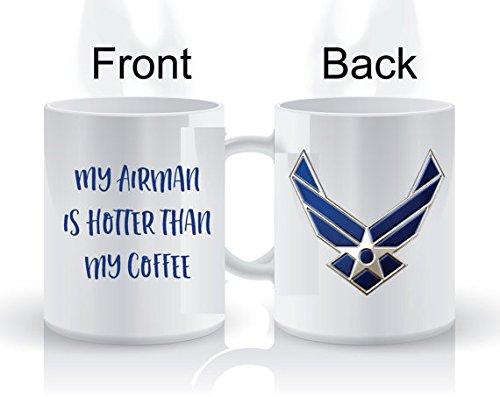 My Airman Is Hotter Than My Coffee - 11 OZ Air force Coffee Mugs