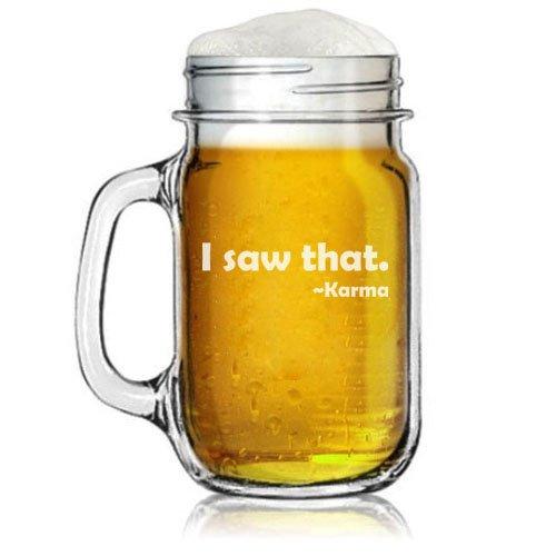 16oz Mason Jar Glass Mug w Handle Funny I Saw That Karma