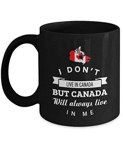 Canada Always Live In Me Coffee Mug - Canada Gifts for Men Women Grandpa Grandma Dad Mom or Friends - Birthday Gag Gift Tea Cup Black Ceramic 11 Ounce