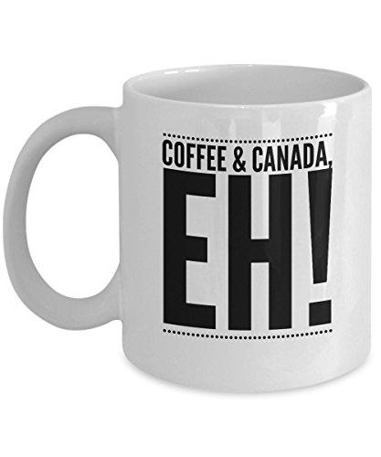 Coffee Mug Canada - Eh - Canadian Gift - 11oz White Ceramic Cup
