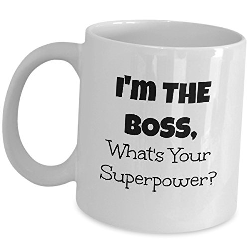 Funny Coffee Mug For Boss or CEO Cup Gag Gift - Im The Boss Whats Your Superpower - Office Party Gifts For Men Women Chief Executive Officer Boss Appreciation Day Bosss Day