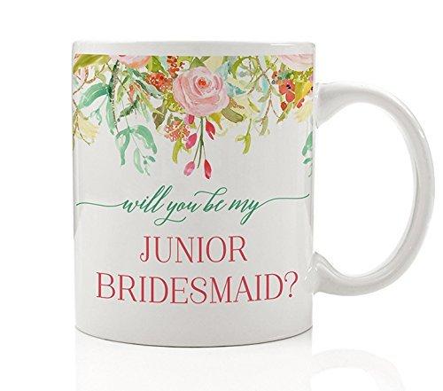 Will You Be My Junior Bridesmaid Coffee Mug Gift Idea - Wedding Party Girl Niece Daughter Bestie Close Friend Teen Future in-Law Relative - Beautiful 11oz Ceramic Tea Cup by Digibuddha DM0109