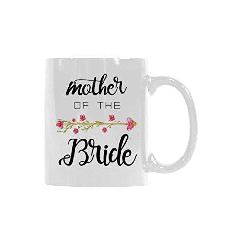 Mother of the Bride Coffee Mug Funny Ceramic Mugs Tea Cup Mug Gift Mug Funny 11 ounce White