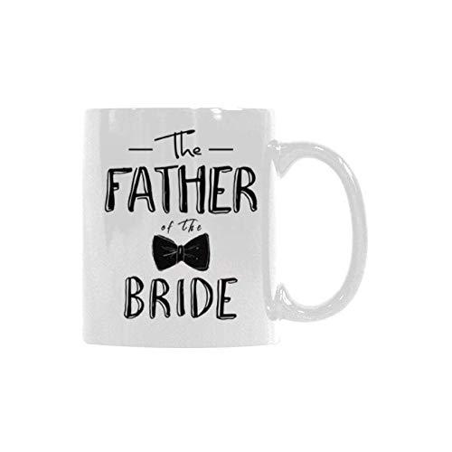 The Father of the Bride Coffee Mug Funny Ceramic Mugs Tea Cup Mug Gift Mug Funny 11 ounce White