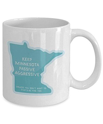 LIZNICE - Minnesota Coffee Mug - Keep Minnesota Passive Aggressive - Minnesota Gifts for Minnesotans Minnesota Mug Coffee Mug