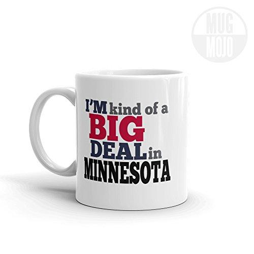 Minnesota Coffee Mug - Im Kind Of A Big Deal In Minnesota - State Pride Gift - Imprint America