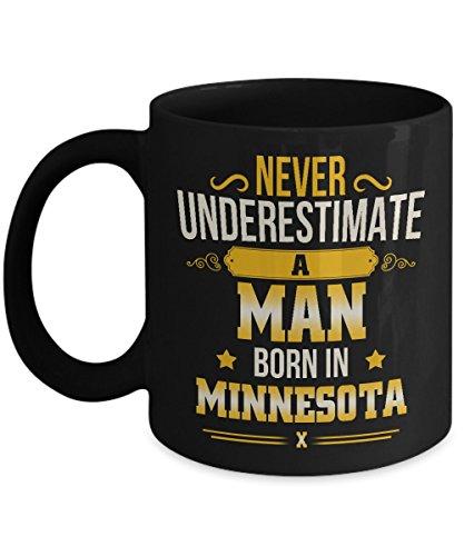 Minnesota Gift for Men - A Man Born In Minnesota Coffee Mug - Inspirational Gifts for Grandpa Uncle Dad Boyfriend on Birthday Xmas - Gift Tea Cup Black Ceramic 11 Ounce