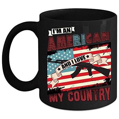 Im An American Coffee Mug I Love My Country Coffee Cup Coffee Mug 15oz - Black