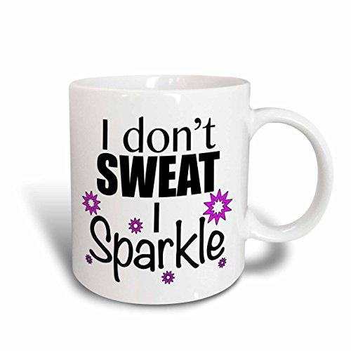 3dRose mug_171953_2 I Dont Sweat I Sparkle Pink Ceramic Mug 15-Ounce