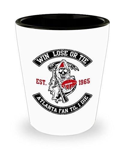 Win Lose Or Tie Atlanta Fan Til I Die Football Shot Glass